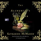 The Alchemists Daughter: A Novel Audiobook, by Katharine McMahon