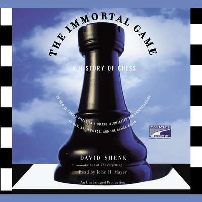 The Immortal Game: A History of Chess Audiobook, by David Shenk