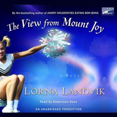 The View from Mount Joy: A Novel Audiobook, by Lorna Landvik