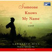 Someone Knows My Name, by Lawrence Hill
