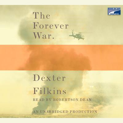 The Forever War Audiobook, by Dexter Filkins