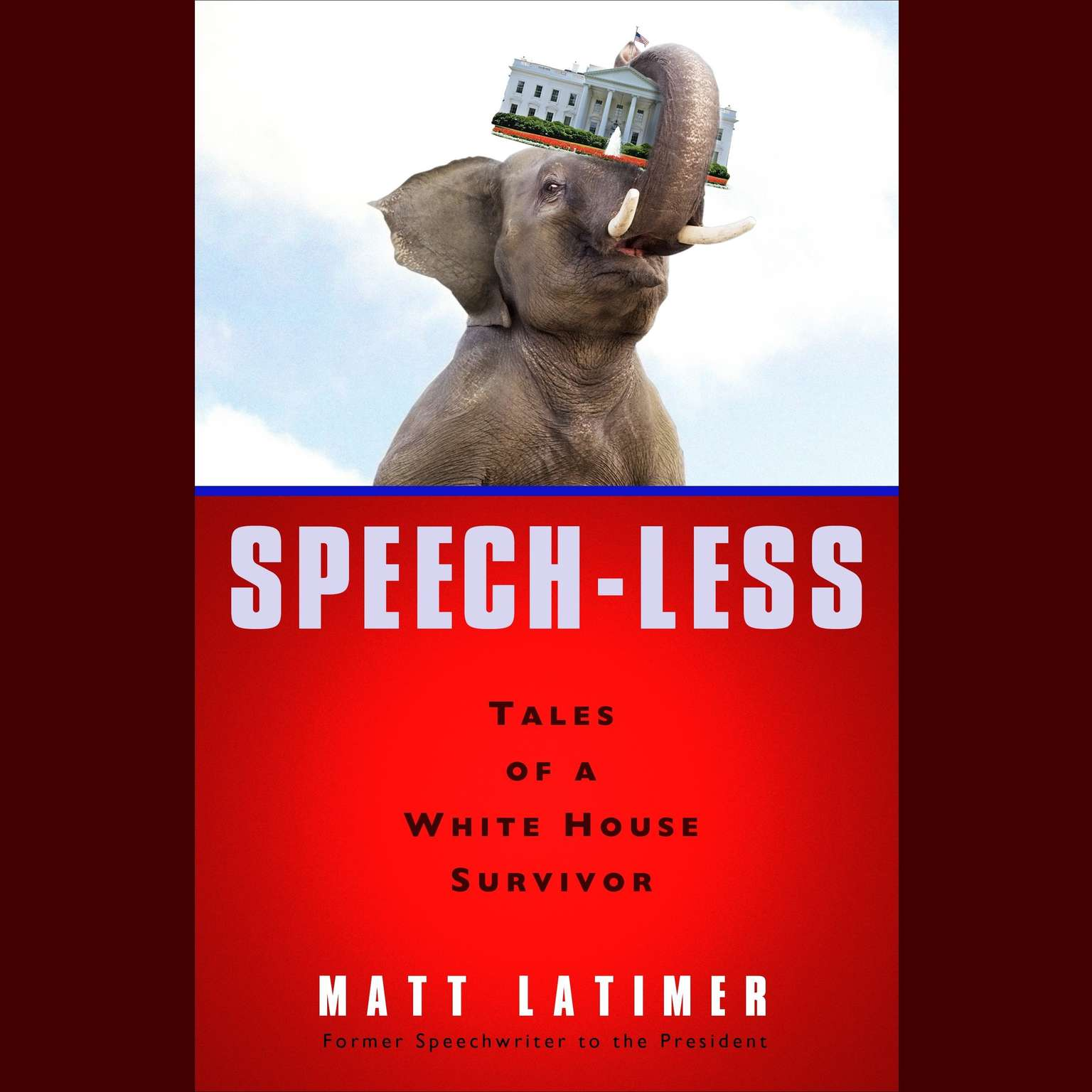 Printable Speech-less: Tales of a White House Survivor Audiobook Cover Art