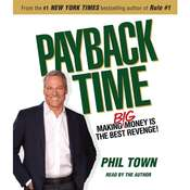 Payback Time: Eight Steps to Outsmarting the System That Failed You and Getting Your Investments Back on Track, by Phil Town