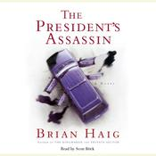Presidents Assassin, by Brian Haig
