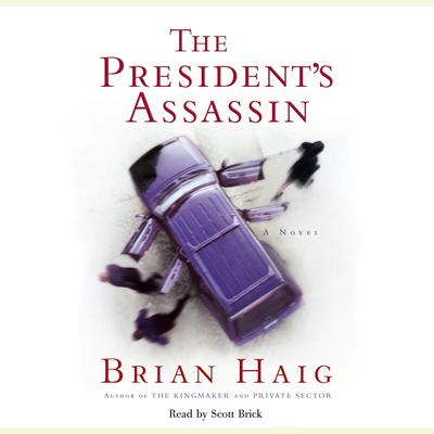 Presidents Assassin Audiobook, by Brian Haig