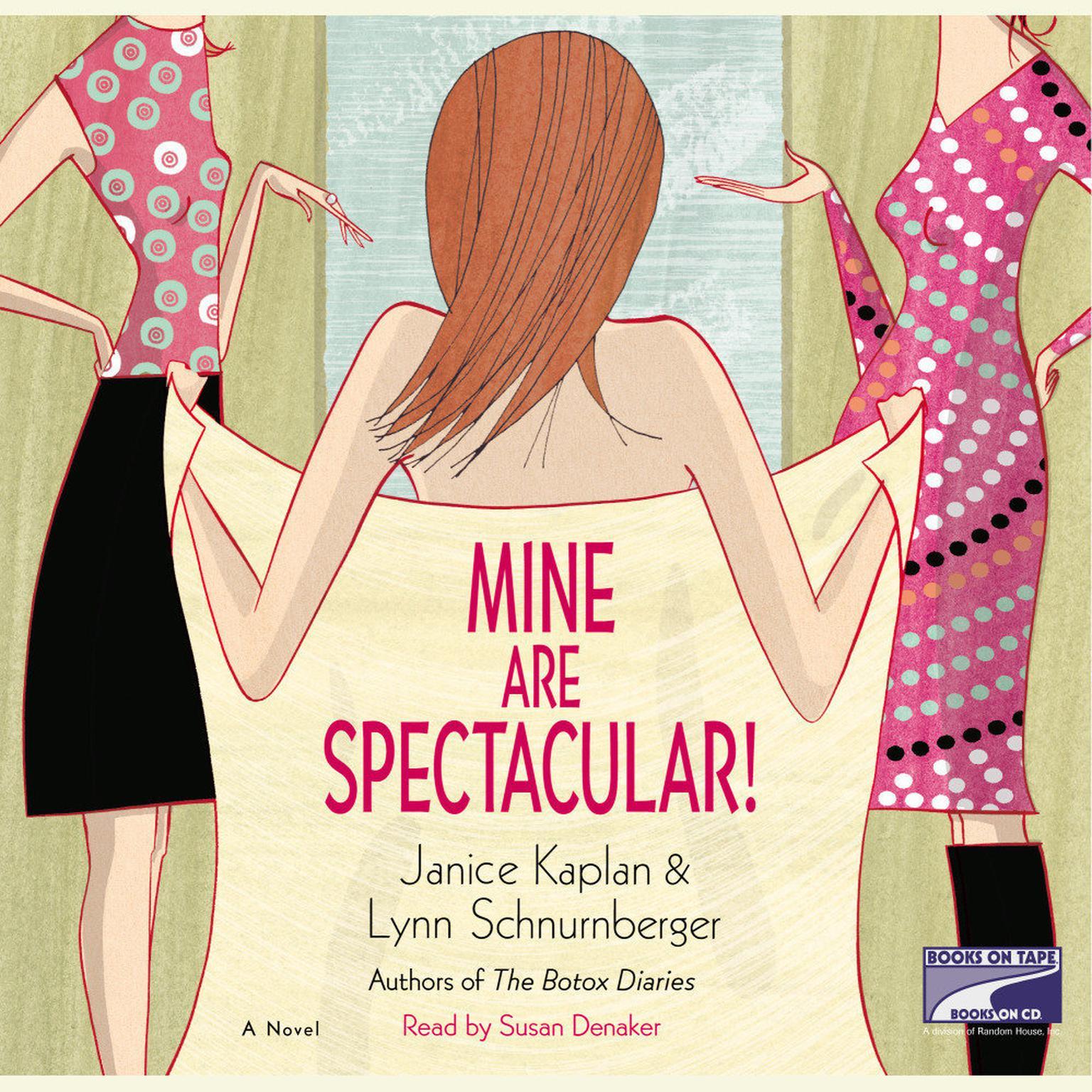 Mine Are Spectacular!: A Novel Audiobook, by Janice Kaplan