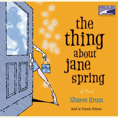 The Thing About Jane Spring Audiobook, by Sharon Krum