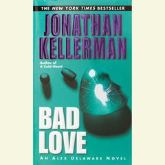 Bad Love: An Alex Delaware Novel Audiobook, by Jonathan Kellerman