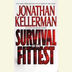 Survival of the Fittest: An Alex Delaware Novel Audiobook, by Jonathan Kellerman