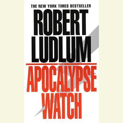 The Apocalypse Watch: A Novel Audiobook, by Robert Ludlum