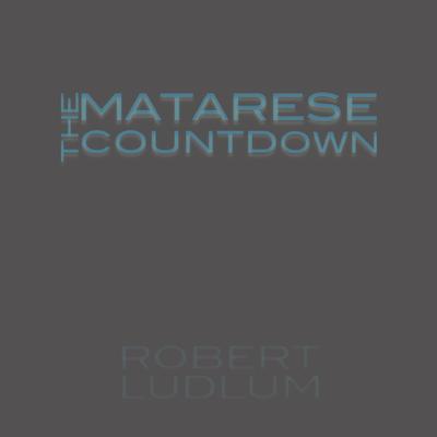 The Matarese Countdown Audiobook, by Robert Ludlum