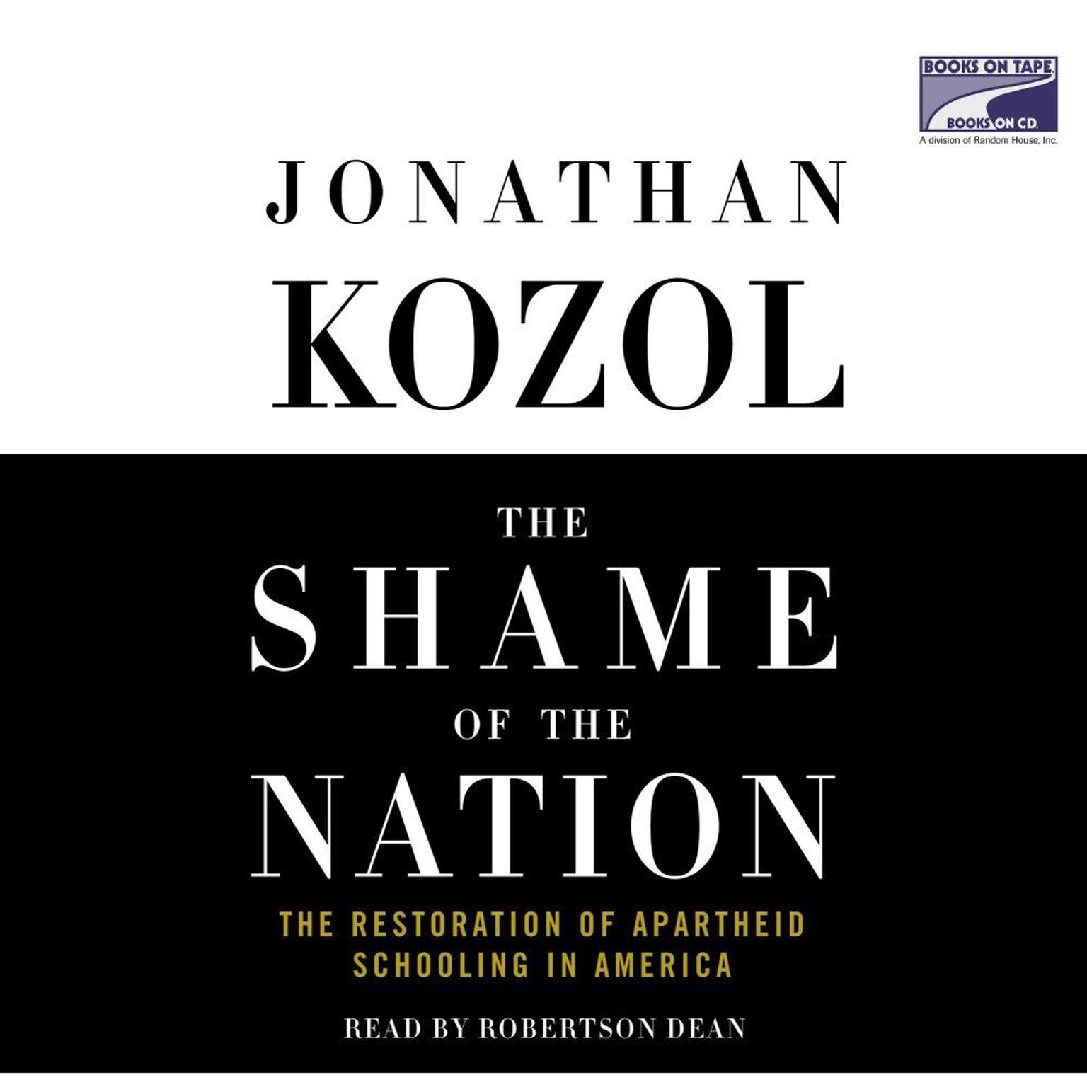 Printable The Shame of the Nation: The Restoration of Apartheid Schooling in America Audiobook Cover Art