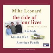 The Ride of Our Lives: Roadside Lessons of an American Family Audiobook, by Mike Leonard
