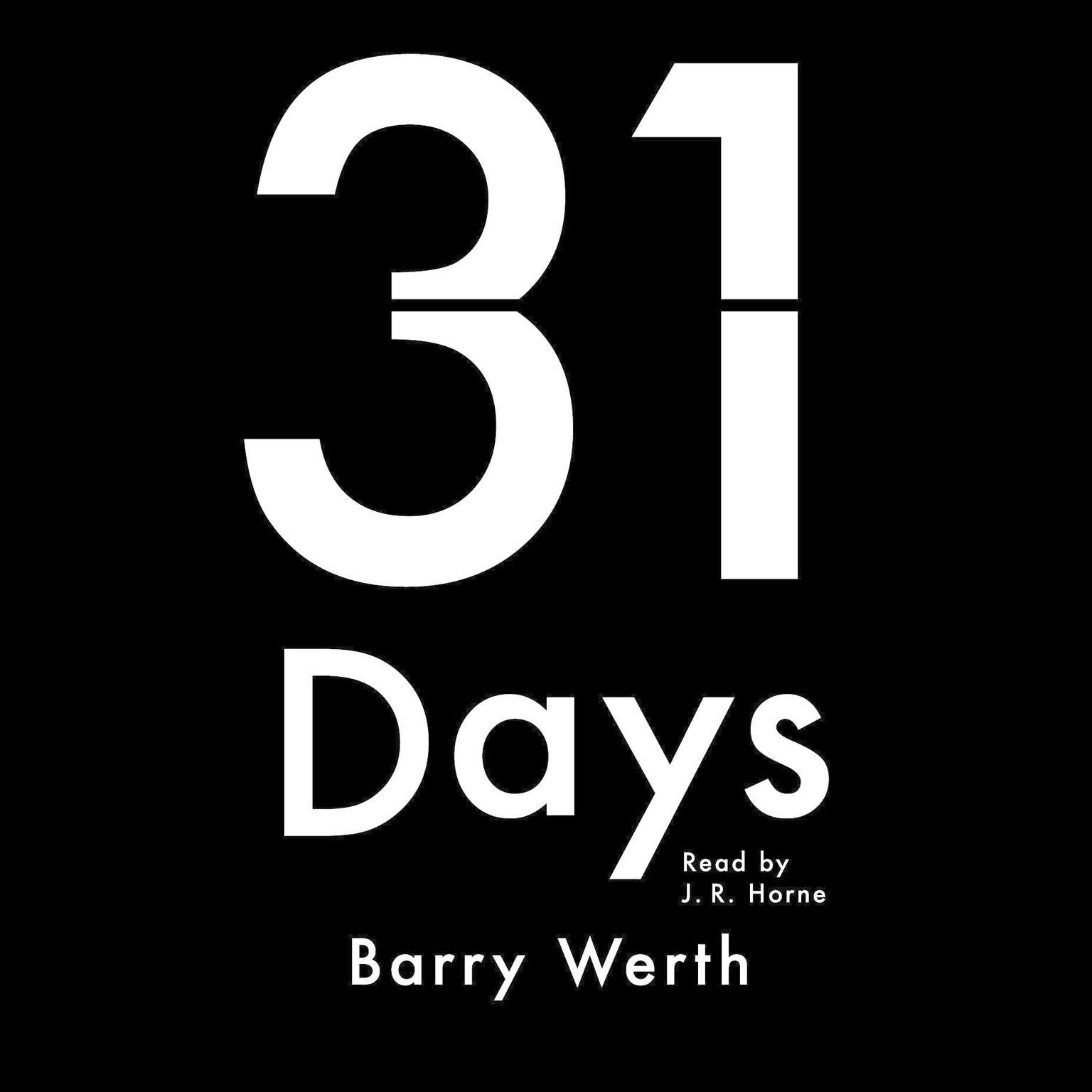 31 Days: The Crisis that Gave Us the Government We Have Today Audiobook, by Barry Werth