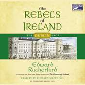 The Rebels of Ireland: The Dublin Saga, by Edward Rutherfurd
