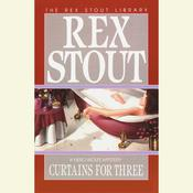Curtains For Three Audiobook, by Rex Stout