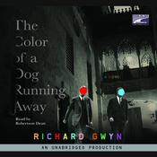 The Color of a Dog Running Away, by Richard Gwyn