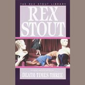 Death Times Three Audiobook, by Rex Stout