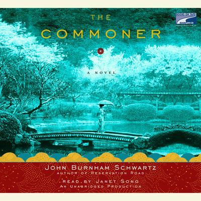 The Commoner: A Novel Audiobook, by John Burnham Schwartz