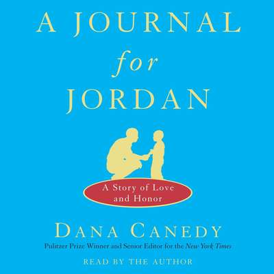 A Journal for Jordan: A Story of Love and Honor Audiobook, by Dana Canedy