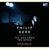 The One from the Other: A Bernie Gunther Novel, by Philip Kerr