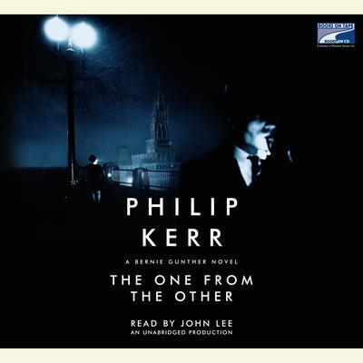The One from the Other: A Bernie Gunther Novel Audiobook, by Philip Kerr