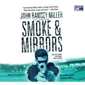 Smoke & Mirrors, by John Ramsey Miller