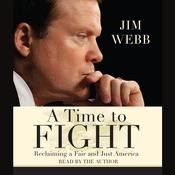 A Time to Fight: Reclaiming a Fair and Just America Audiobook, by Jim Webb