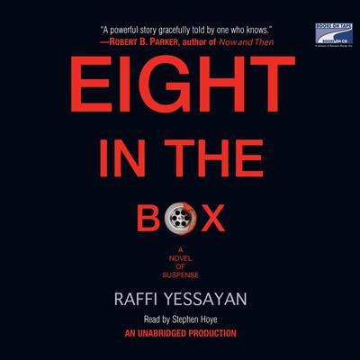 Eight in the Box: A Novel of Suspense Audiobook, by Raffi Yessayan