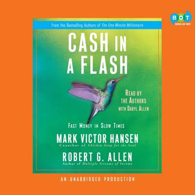 Cash in a Flash: Real Money in No Time Audiobook, by Mark Victor Hansen