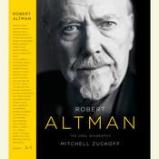 Robert Altman: The Oral Biography Audiobook, by Mitchell Zuckoff
