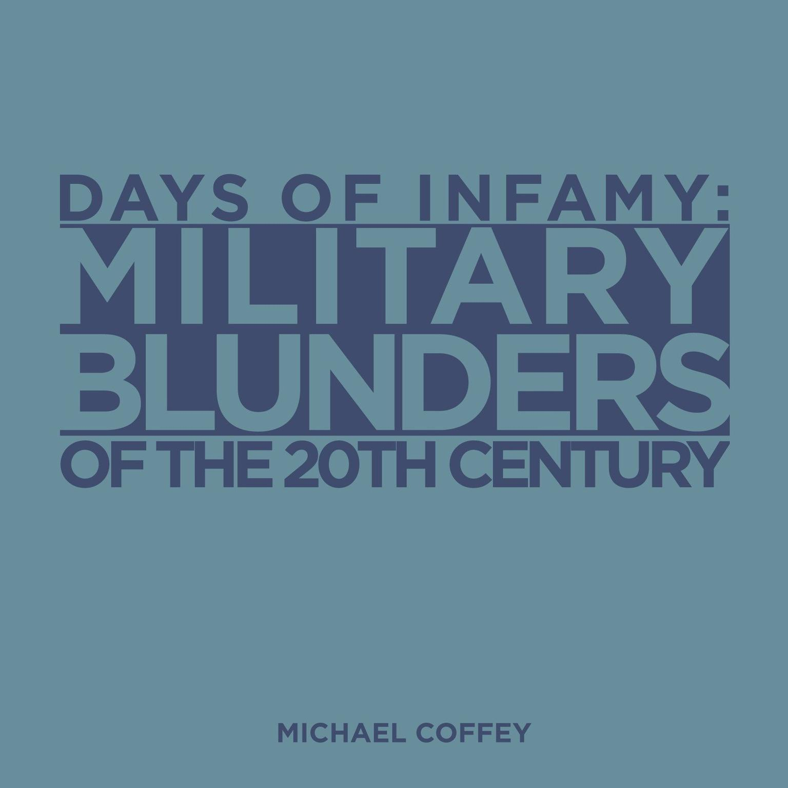 Printable Days of Infamy:  Military Blunders of the 20th Century Audiobook Cover Art