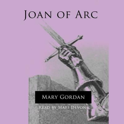 Joan of Arc Audiobook, by Mary Gordon