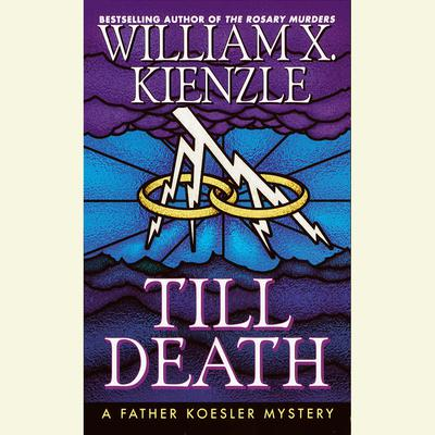 Till Death: A Father Koesler Mystery Audiobook, by William X. Kienzle