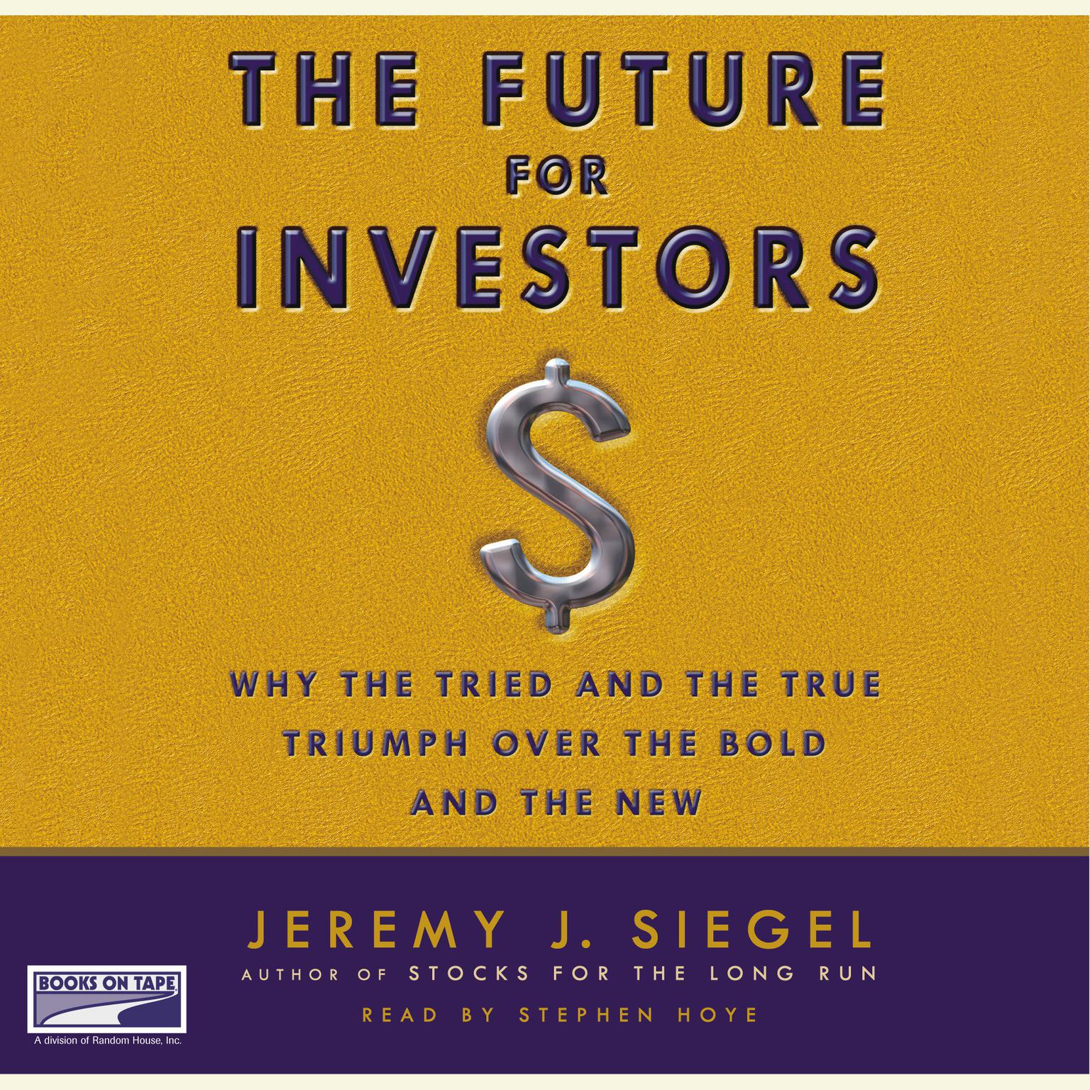 Printable The Future for Investors: Why the Tried and the True Triumph Over the Bold and the New Audiobook Cover Art