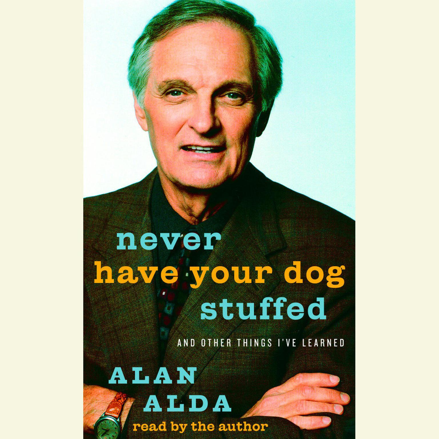 Printable Never Have Your Dog Stuffed: And Other Things I've Learned Audiobook Cover Art