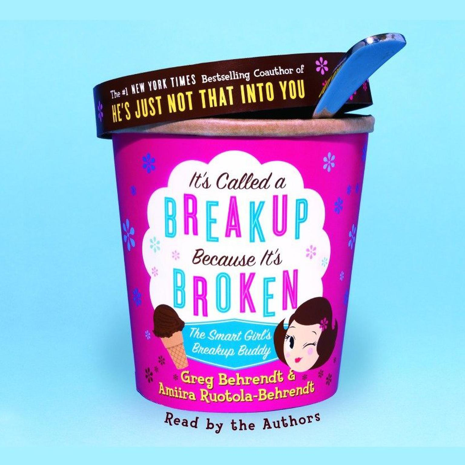 Printable It's Called A Breakup Because It's Broken: The Smart Girl's Break-Up Buddy Audiobook Cover Art