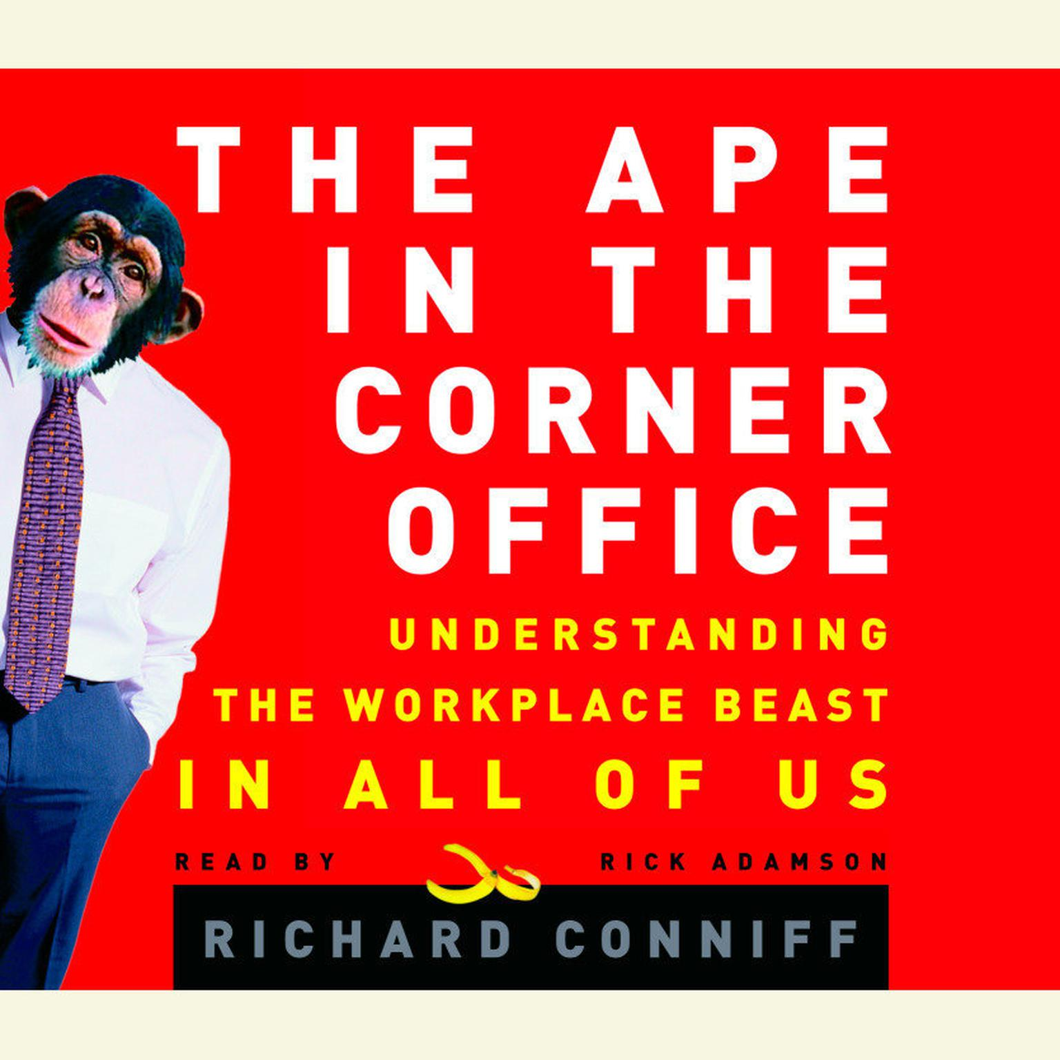 Printable The Ape in the Corner Office: Understanding the Workplace Beast in All of Us Audiobook Cover Art