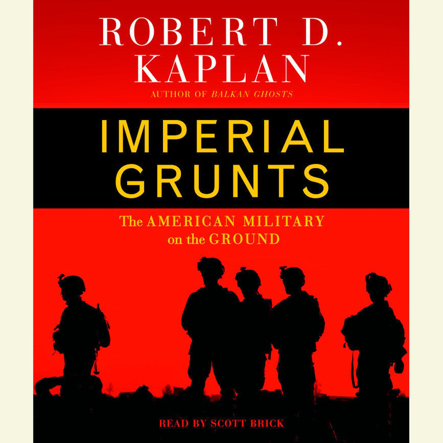 Printable Imperial Grunts: On the Ground with the American Military, from Mongolia to the Philippines to Iraq and Beyond... Audiobook Cover Art