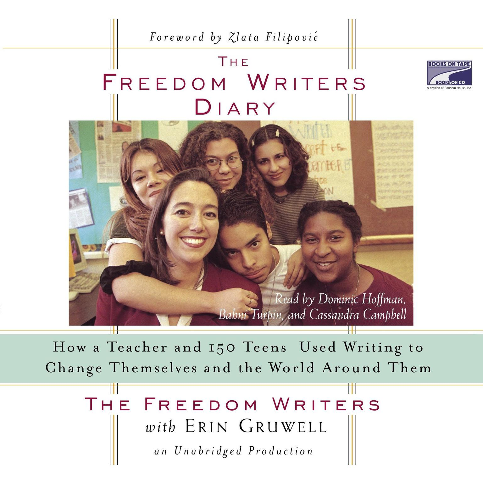 Printable The Freedom Writers Diary: How a Teacher and 150 Teens Used Writing to Change Themselves and the World Around Them Audiobook Cover Art