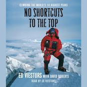 No Shortcuts to the Top: Climbing the Worlds 14 Highest Peaks, by Ed Viesturs, David Roberts