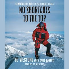 No Shortcuts to the Top: Climbing the Worlds 14 Highest Peaks Audiobook, by David Roberts, Ed Viesturs