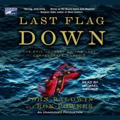 Last Flag Down: The Epic Journey of the Last Confederate Warship Audiobook, by John Baldwin