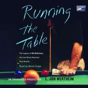 Running the Table: The Legend of Kid Delicious, The Last Great American Pool Hustler, by L. Jon Wertheim