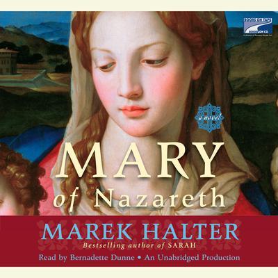Mary of Nazareth: A Novel Audiobook, by Marek Halter