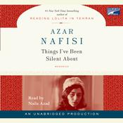 Things I've Been Silent About Audiobook, by Azar Nafisi