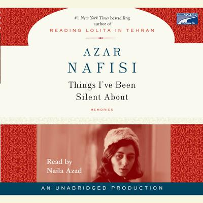 Things Ive Been Silent About Audiobook, by Azar Nafisi