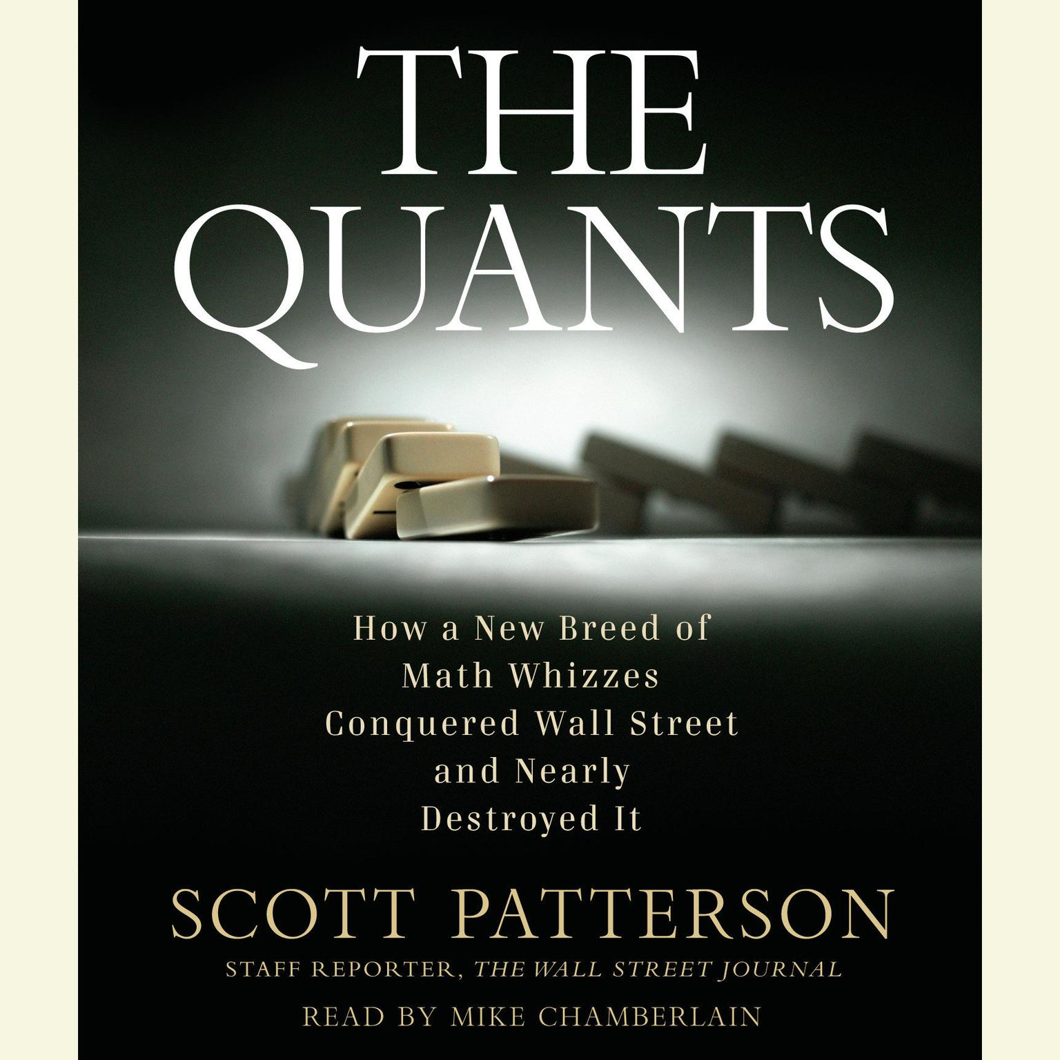 Printable The Quants: How a New Breed of Math Whizzes Conquered Wall Street and Nearly Destroyed It Audiobook Cover Art