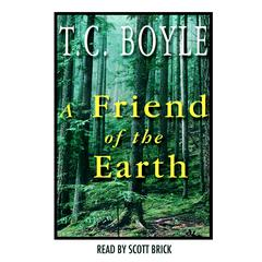 A Friend of the Earth Audiobook, by T. Coraghessan Boyle, T. C. Boyle
