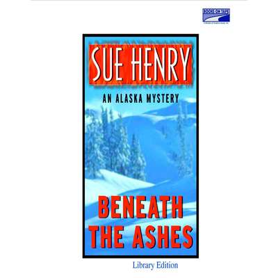 Beneath the Ashes Audiobook, by Sue Henry